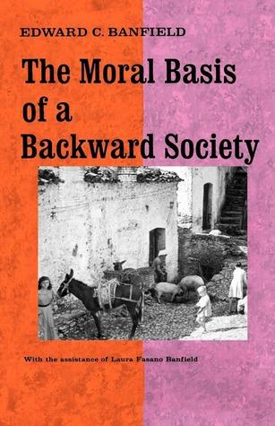 Moral basis of a backward society banfield