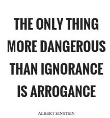 the-only-thing-more-dangerous-than-ignorance-is-arrogance-quote-1
